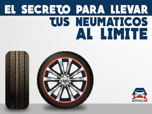 Neumáticos! El secreto para llevarlos al máximo.