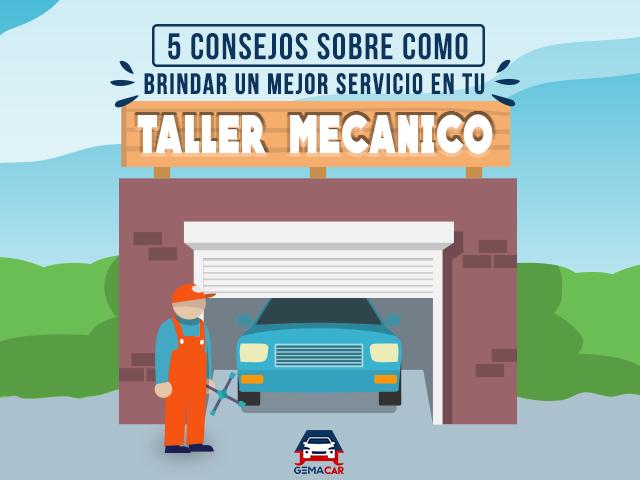 5 consejos para brindar un mejor servicio en tu taller mecánico